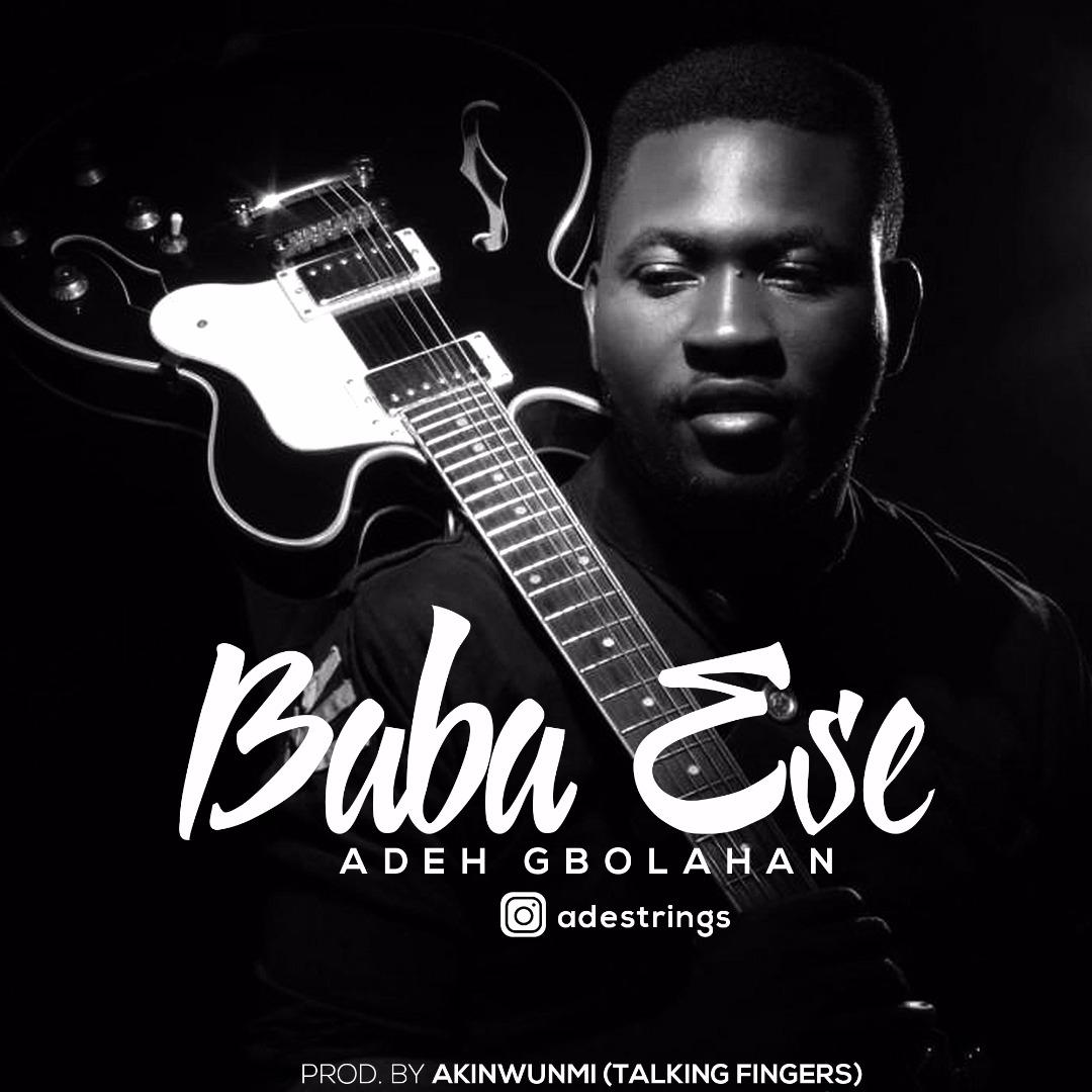 Music: Adeh Gbolahan – Baba Ese