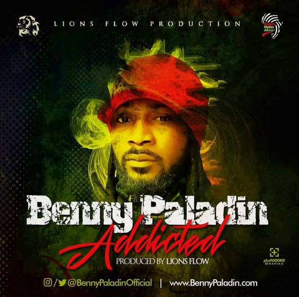 MUSIC: BENNY PALADIN- ADDICTED