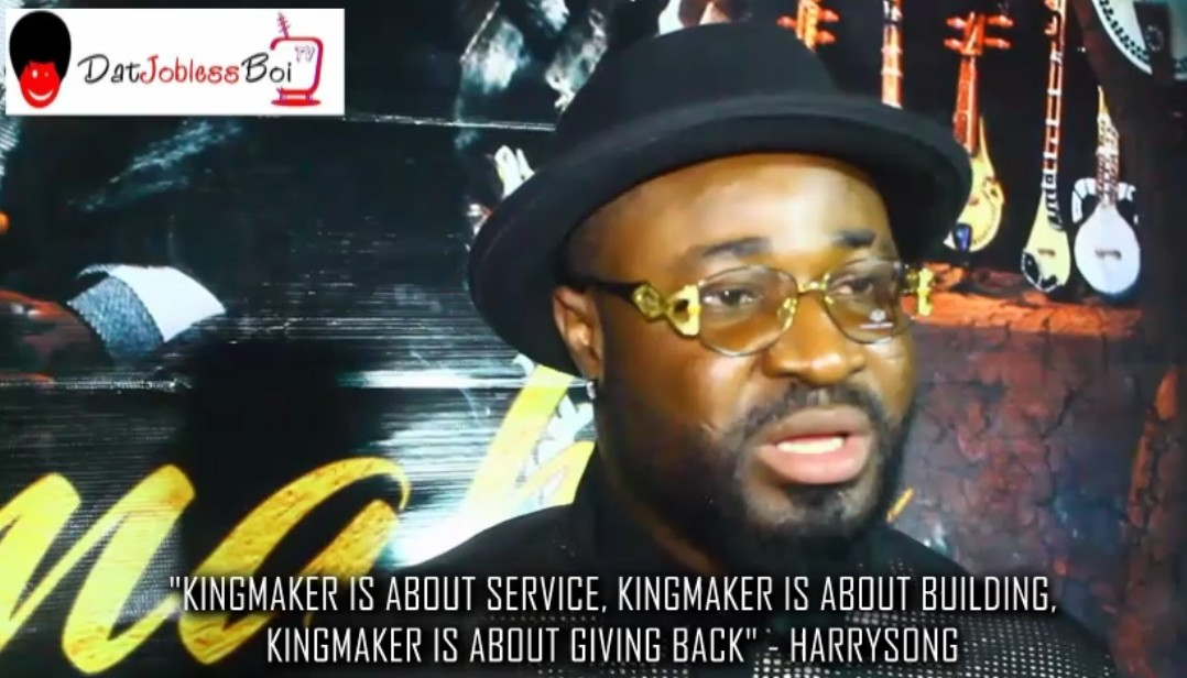 "Kingmaker is about service , building and giving back"" – HARRYSONG"