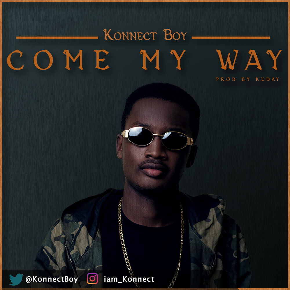 Premiere: Konnect Boy- Come My Way