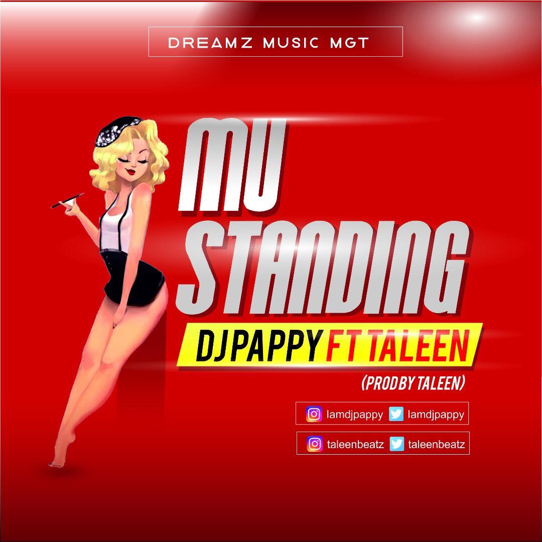 Music: Dj Pappy – Mu Standing Ft TaleenBeatz