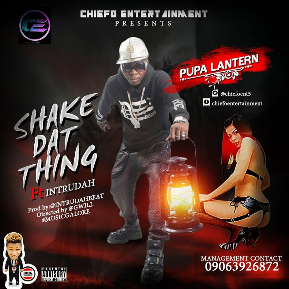 VIDEO: PUPA LANTERN – SHAKE DAT THING ft INTRUDAH