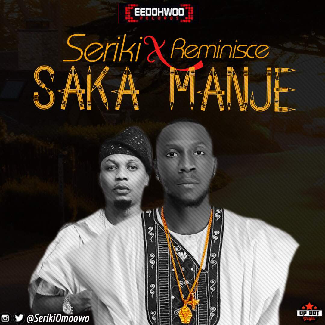 Fresh: Seriki – Sakamanje ft Reminisce