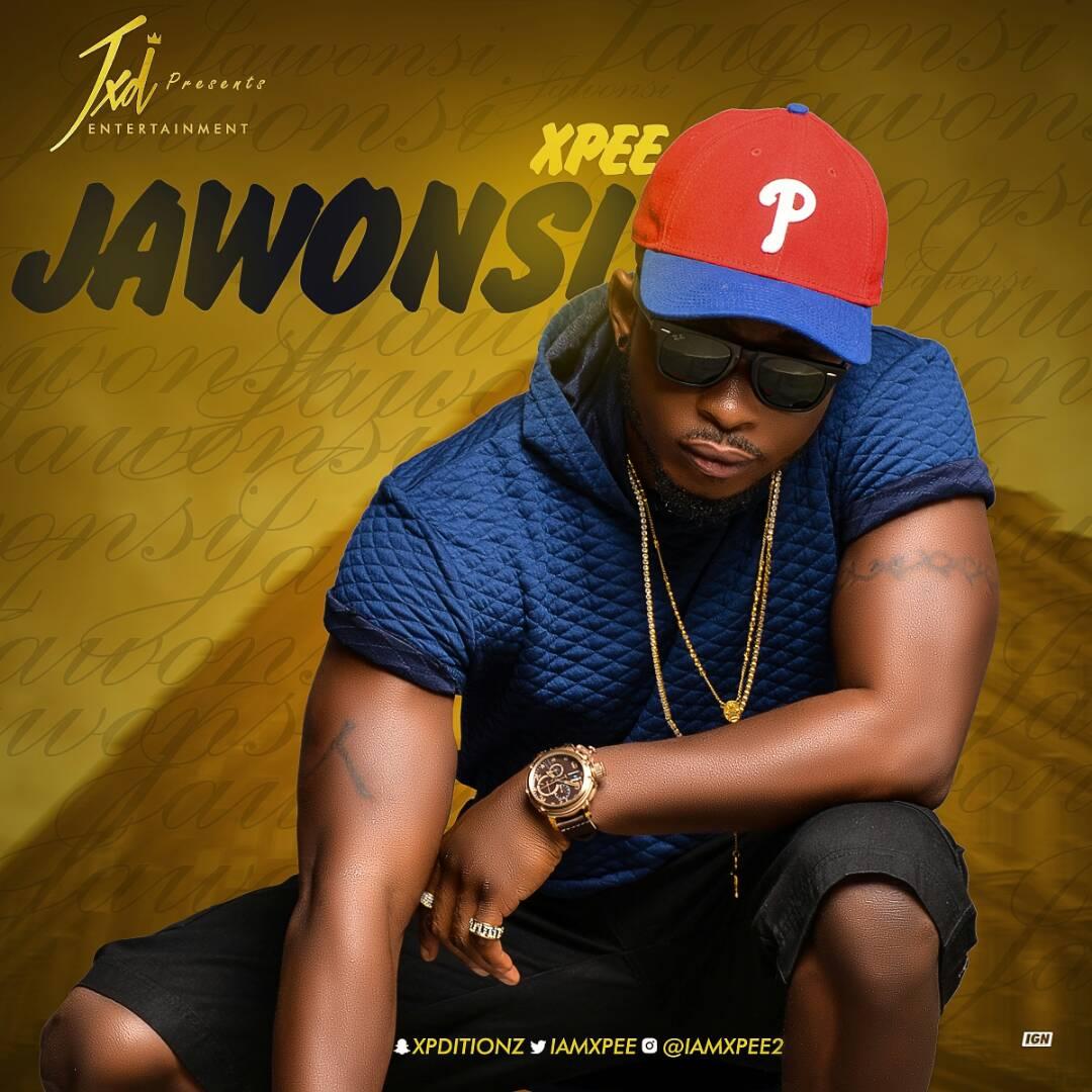 VIDEO + AUDIO: Xpee - Jawonsi | DatJoblessBoi