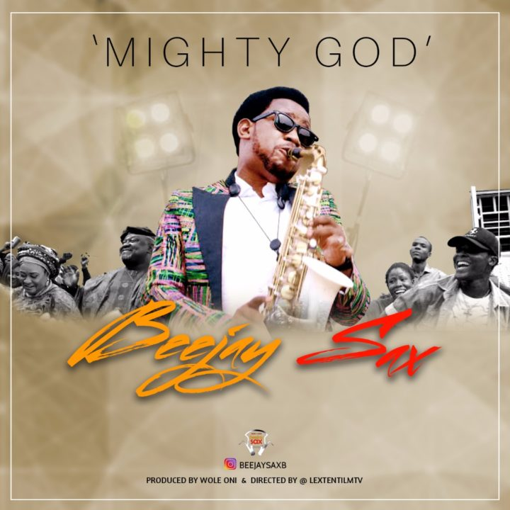 VIDEO: Beejay Sax – Mighty God