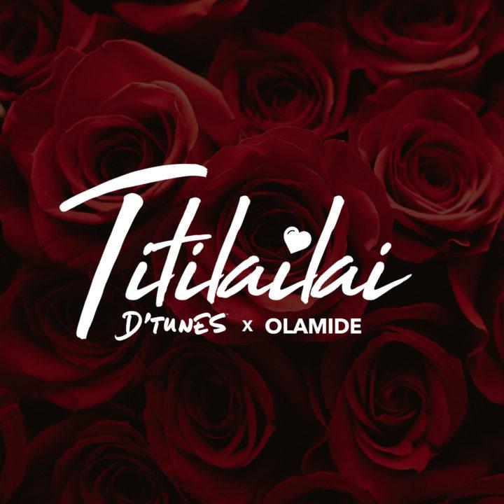 Fresh: D'tunes ft. Olamide – Titilailai