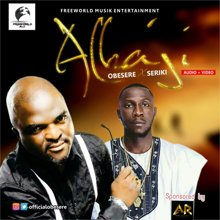 VIDEO: Obesere ft. Seriki – Alhaji