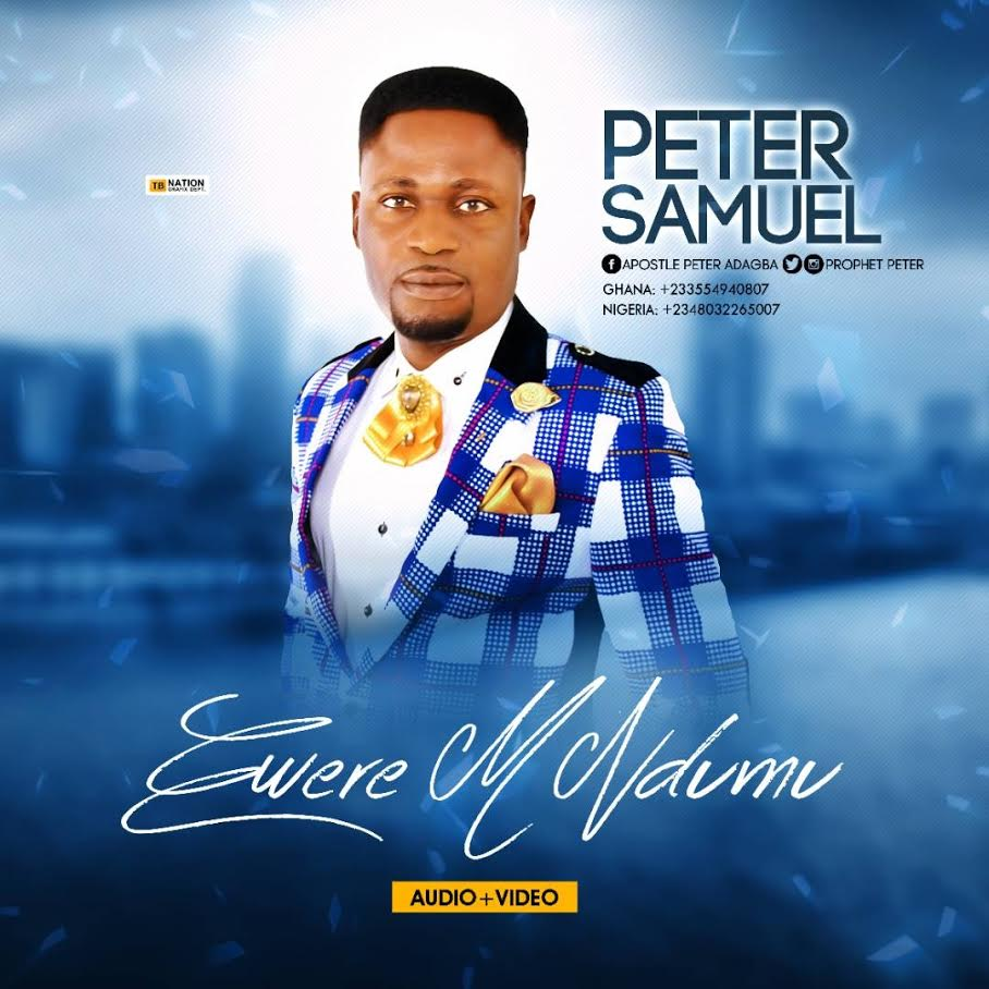 VIDEO: Peter Samuel – Ewerem Ndumu