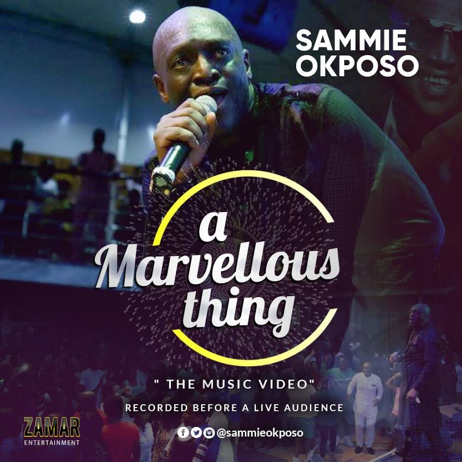 VIDEO PREMIERE: SAMMIE OKPOSO – A MARVELLOUS THING (LIVE IN LAGOS)