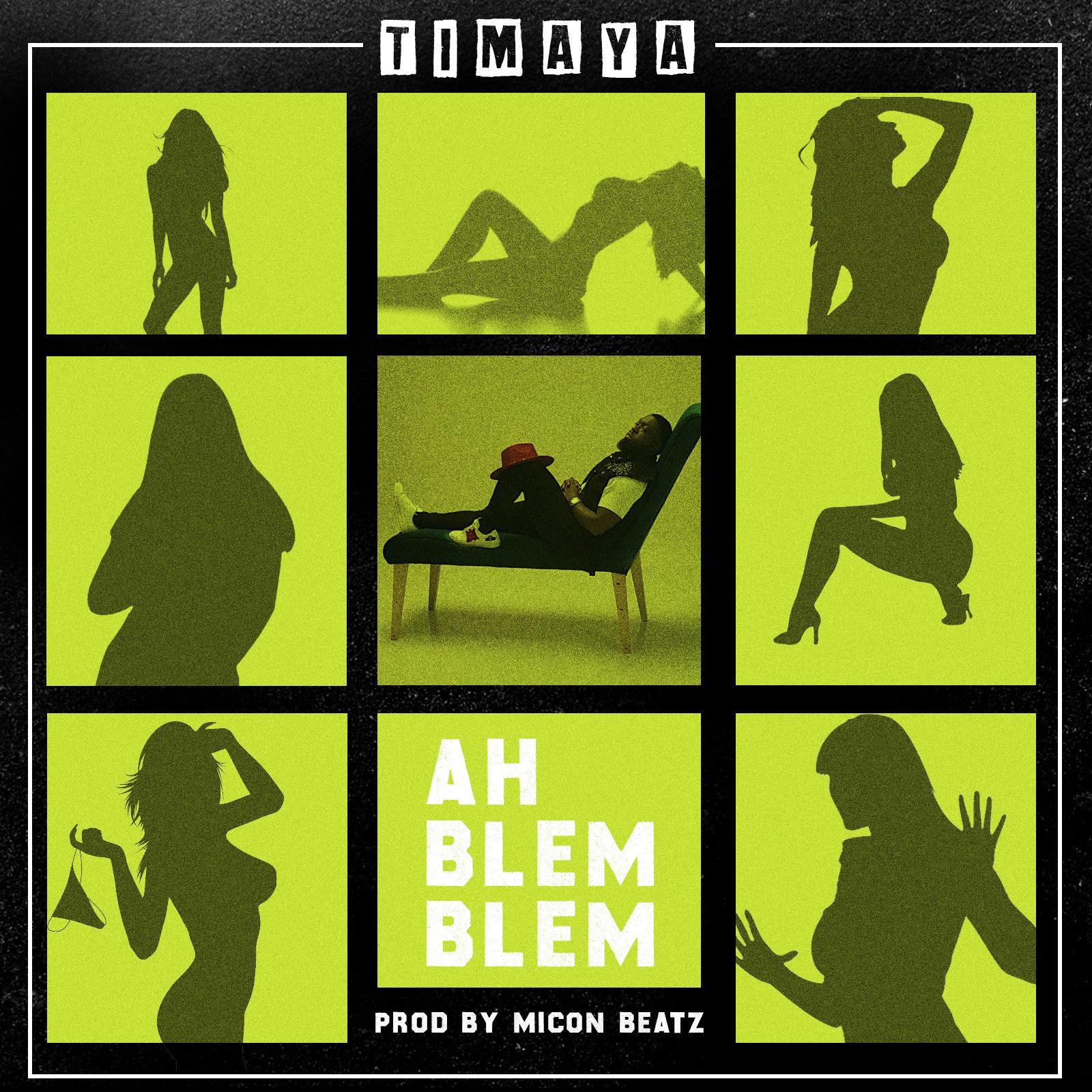 Music: Timaya – Ah Blem Blem