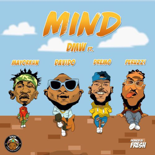 Fresh Music: DMW – Mind ft. Davido, Peruzzi, Dremo & Mayorkun