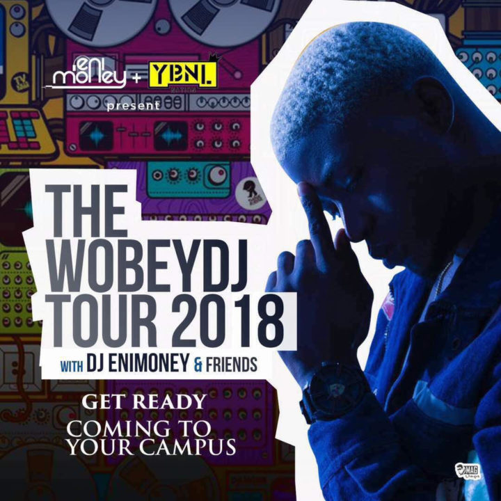 """YBNL Official DJ (DJ Enimoney) Set To Hold First Campus Tour Themed """"TheWobeyDJTour"""" 2018"""