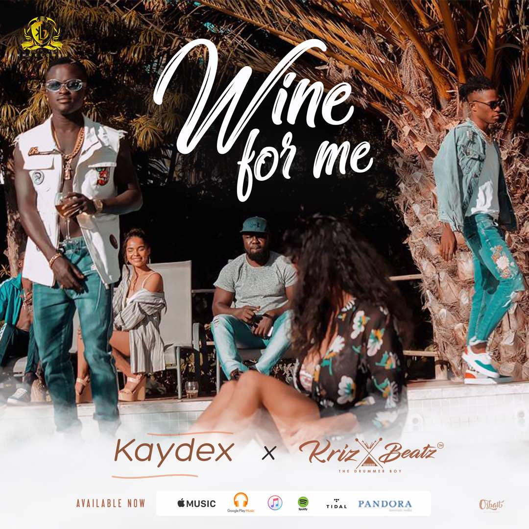 VIDEO: Kaydex ft. Krizbeatz – Wine For Me