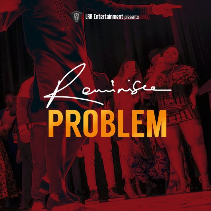 Fresh: Reminisce – Problem