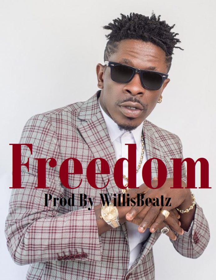 Music: Shatta Wale – Freedom (Prod. Willisbeatz)