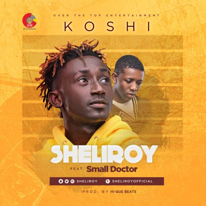 VIDEO: Sheliroy ft. Small Doctor – Koshi