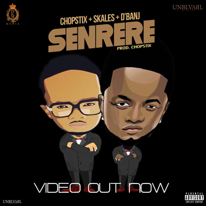 VIDEO: Chopstix x Skales x D'Banj – Senrere