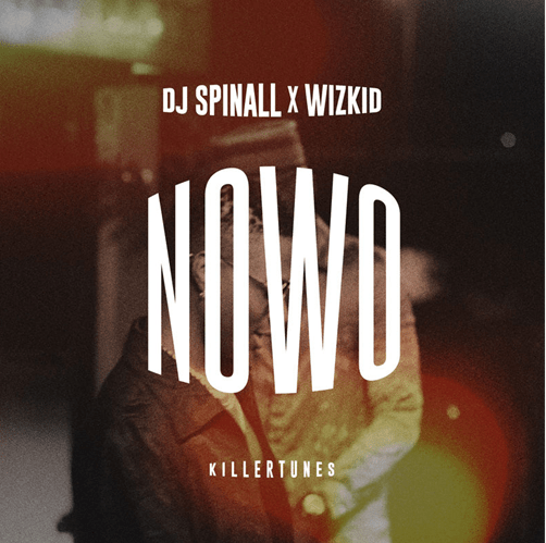 Music: DJ Spinall – Nowo Ft. Wizkid