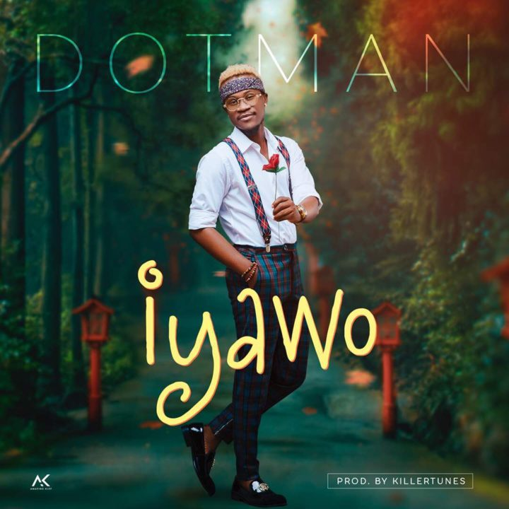 Fresh: Dotman – Iyawo