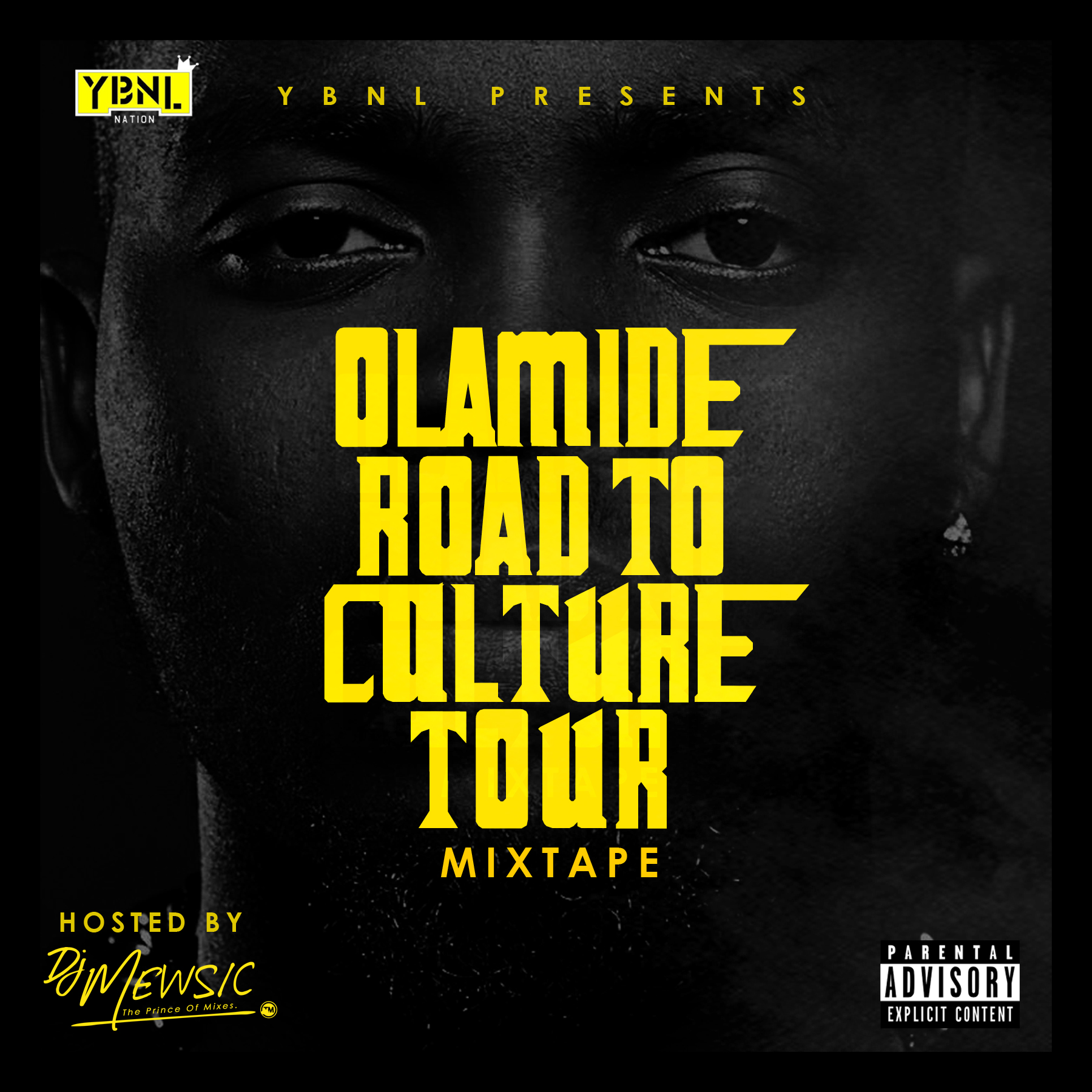 "YBNL presents: OLAMIDE'S ""ROAD TO CULTURE TOUR"" MIXTAPE, HOSTED BY DJ MEWSIC"