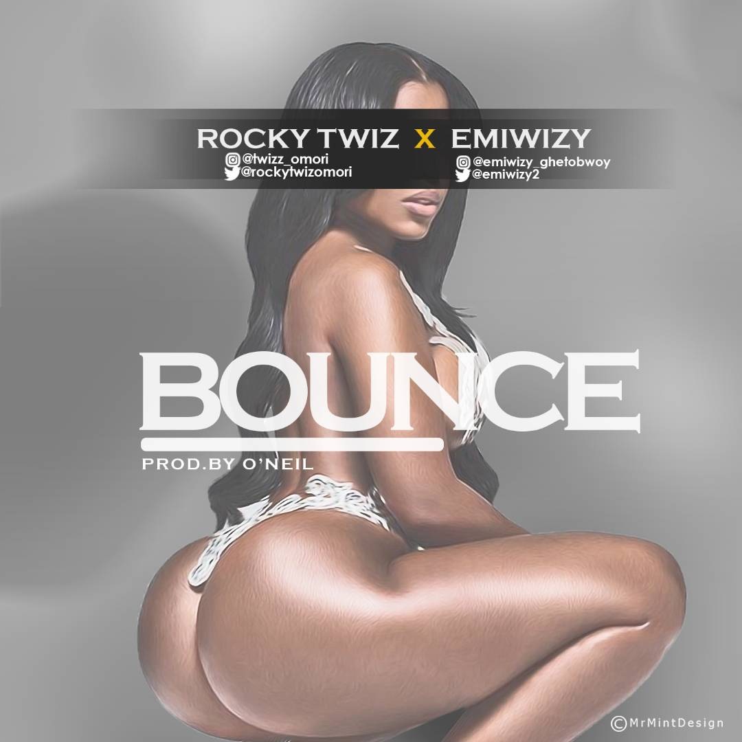 MUSIC: RockyTwiz ft Emiwizy – Bounce (Prod. O'Neil