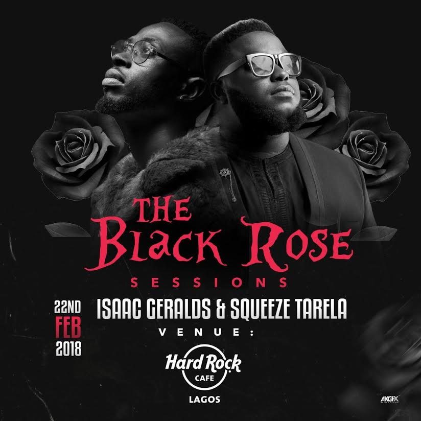 "ISAAC GERALDS & SQUEEZE TARELA TO HEADLINE ""THE BLACK ROSE SESSIONS"" CONCERT AT HARD ROCK CAFE"