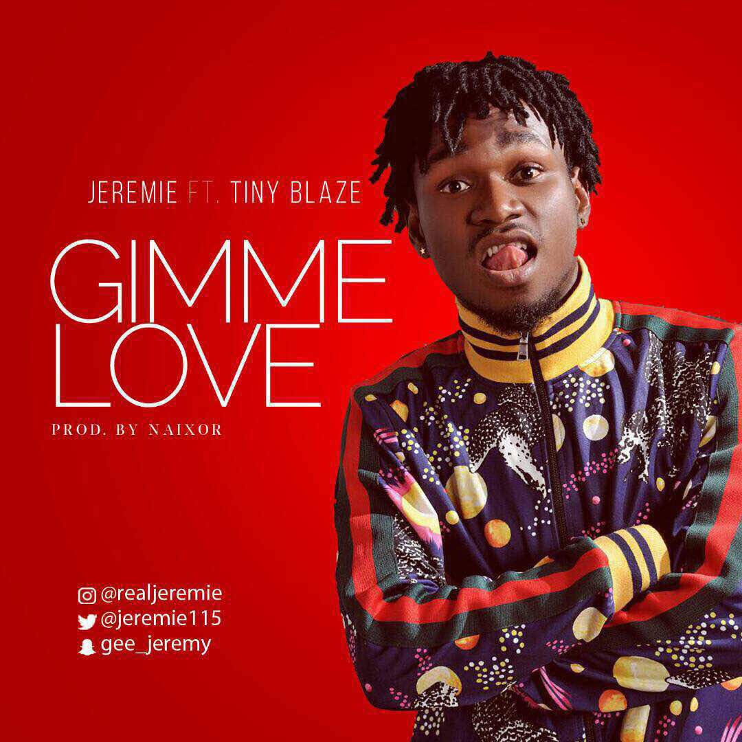 NEW MUSIC: Jeremie Ft. Tynin Blaze – Gimme Love (Prod. Naixor)