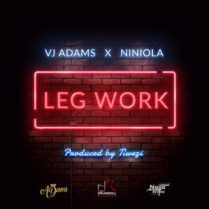 New Music: VJ Adams X Niniola – Leg Work