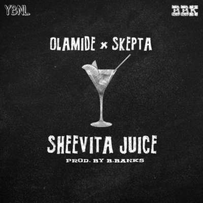 Fresh: Olamide & Skepta – Sheevita Juice