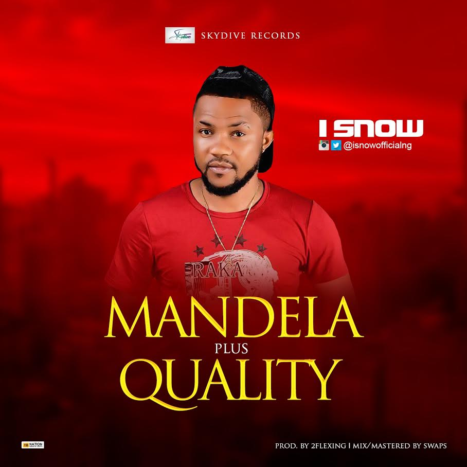 MUSIC: I'snow – Quality + Mandela