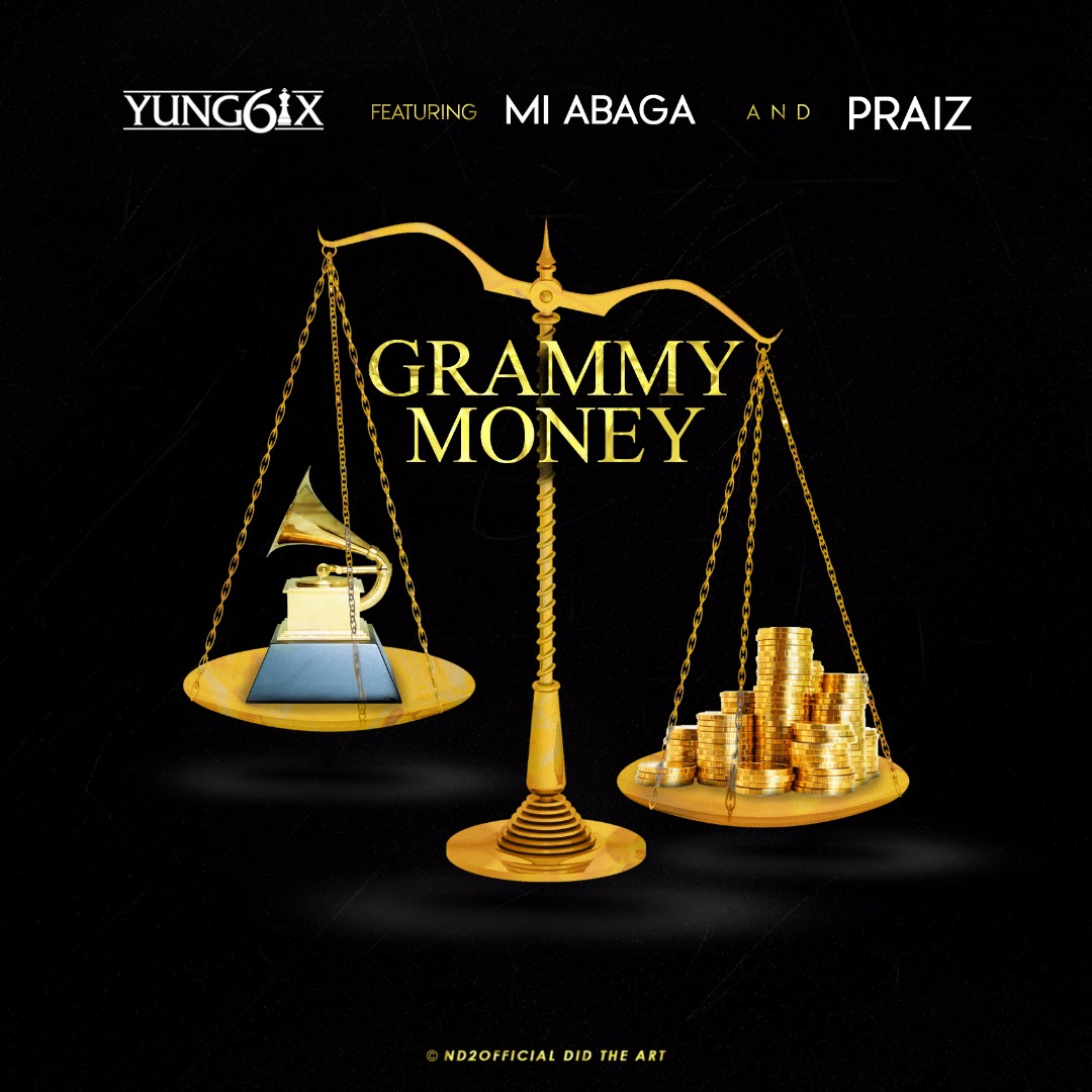 Fresh: Yung6ix – Grammy Money ft. M.I & Praiz