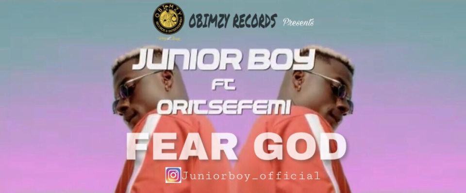 VIDEO: Junior Boy ft. Oritse Femi – Fear God