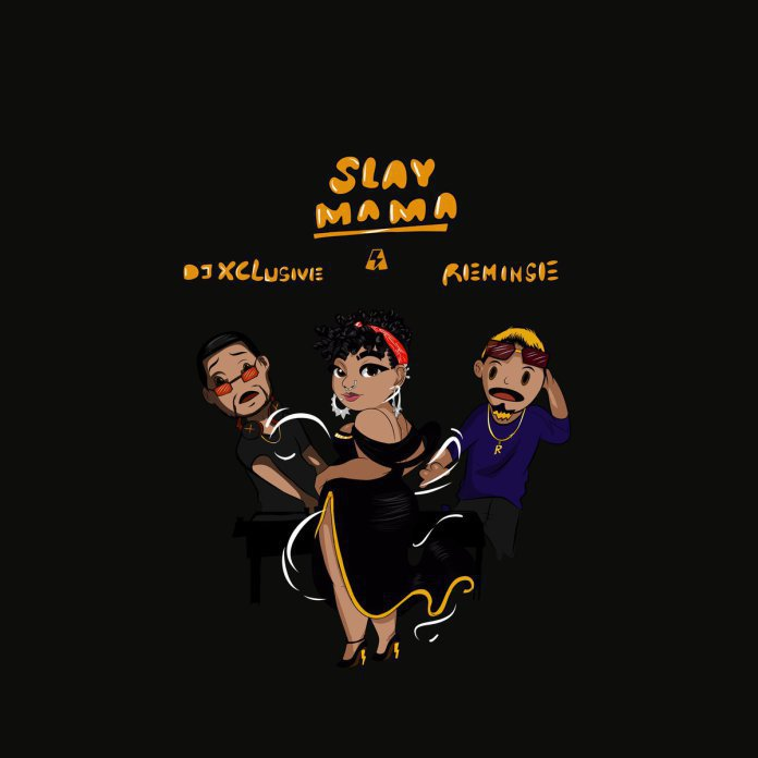 MUSIC: DJ Xclusive ft. Reminisce – Slay Mama