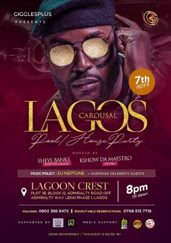 "GIGGLESPLUS Presents ""LAGOS CAROUSAL PARTY"" , on the 7th of April,2018 at LAGOON CREST"