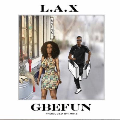 "Fresh Music: L.A.X – ""Gbefun"""
