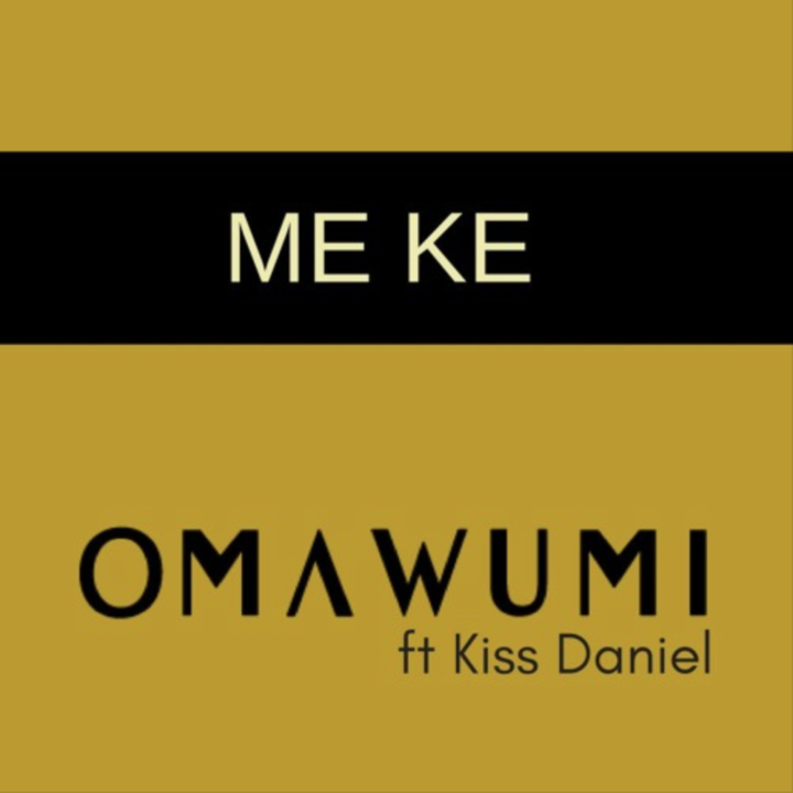 Music: Omawumi ft. Kiss Daniel – Me Ke