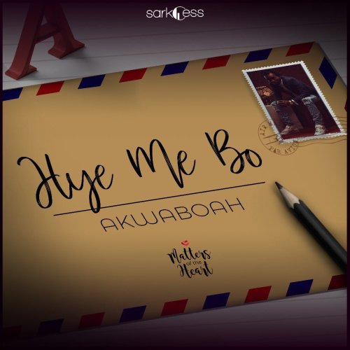 VIDEO: Akwaboah – Hye Me Bo