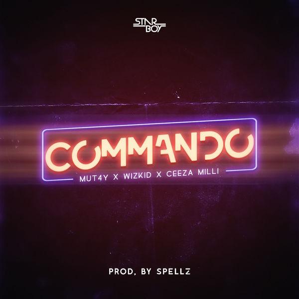 Music: Mut4y – Commando Ft. Wizkid x Ceeza Milli (Prod. Spellz)