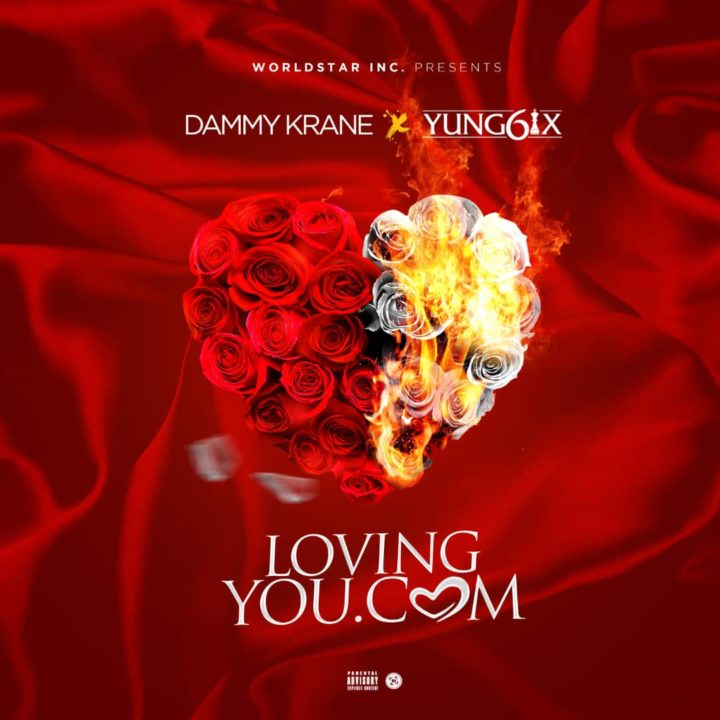 Fresh: Dammy Krane X Yung6ix – LovingYou .com