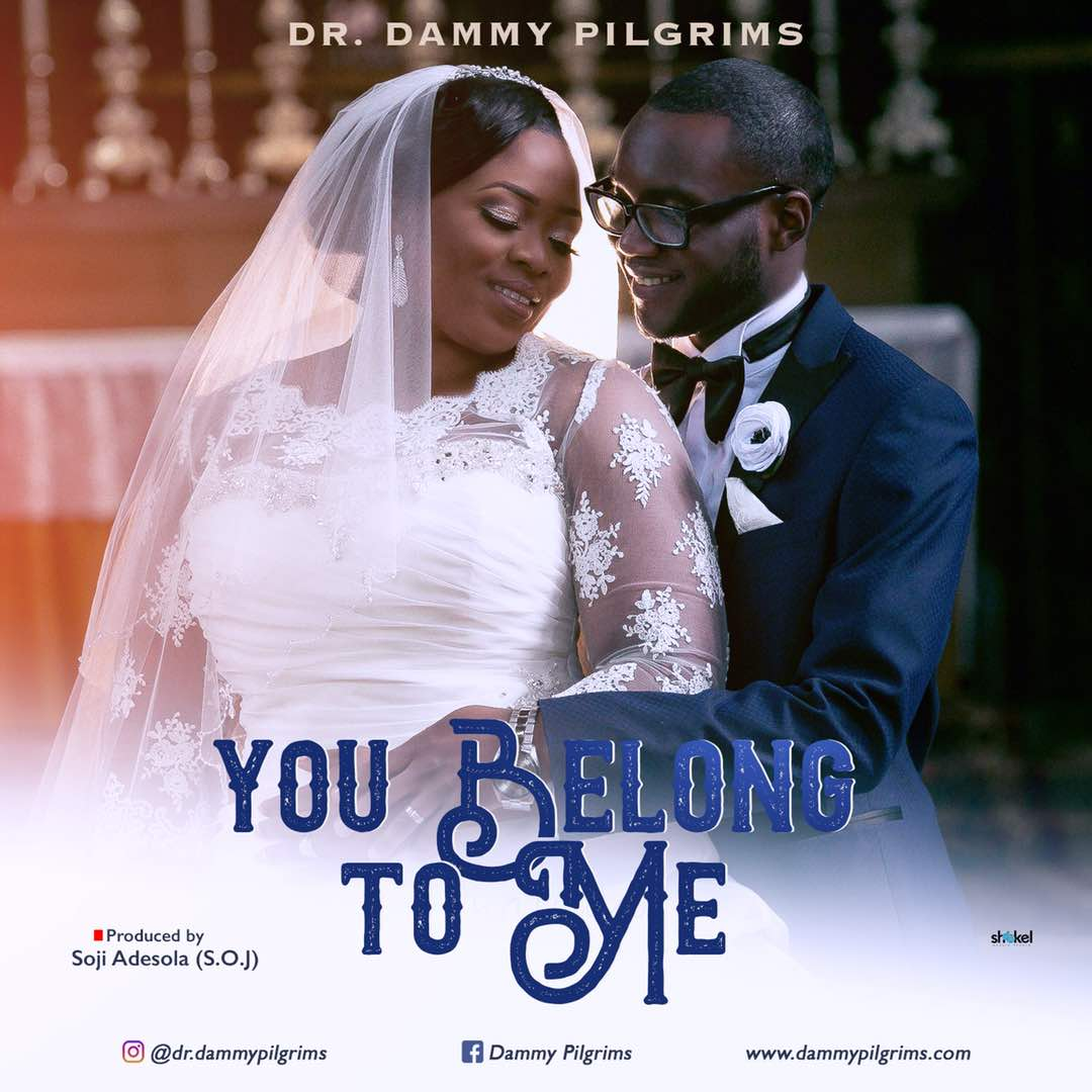 PREMIERE: Dr. Dammy Pilgrims- You Belong To Me