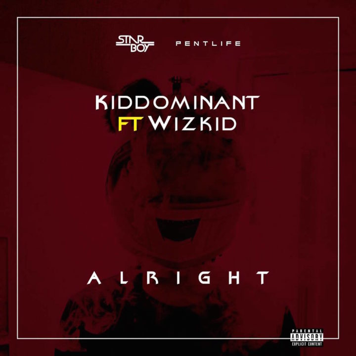 Fresh Music: Kiddominant ft. Wizkid – Alright