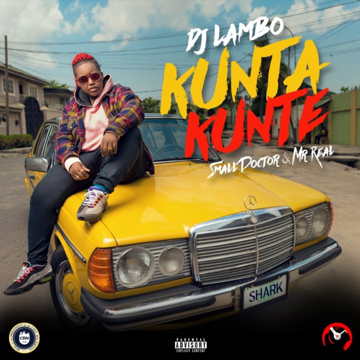 Music: DJ Lambo ft. Small Doctor & Mr Real