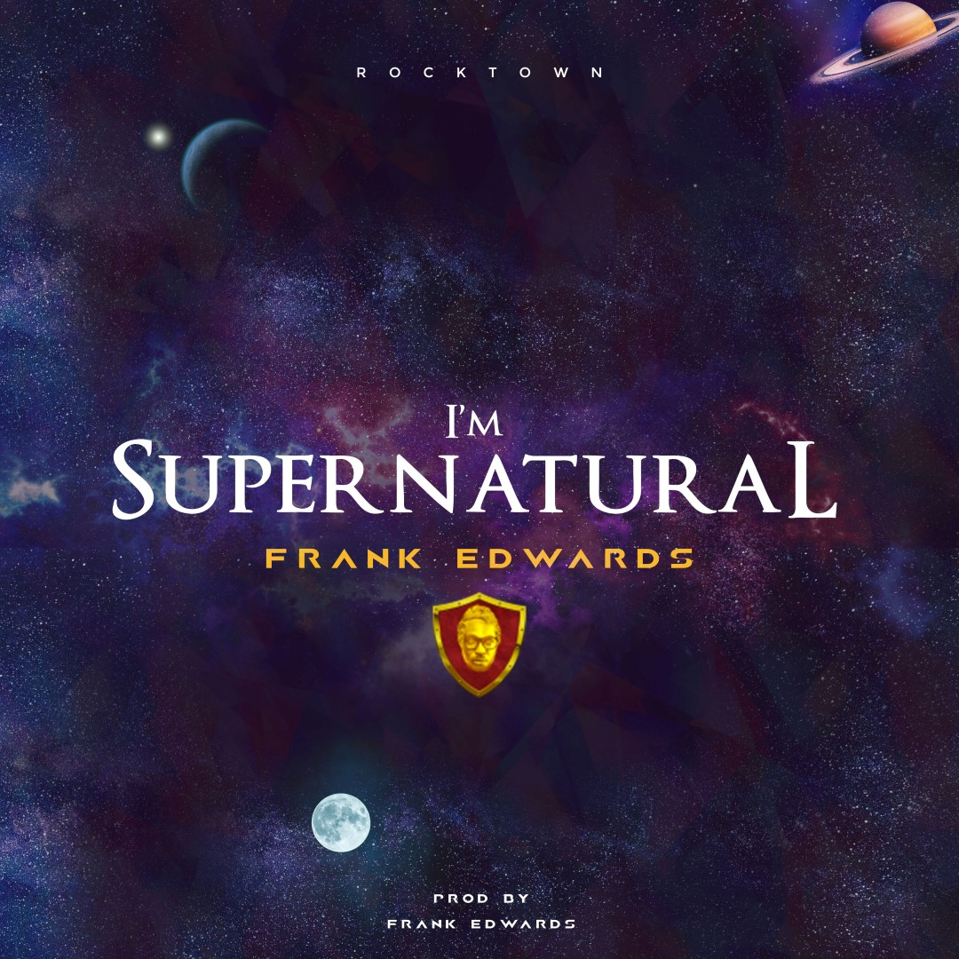 Gospel Video: FRANK EDWARDS – I'm Supernatural
