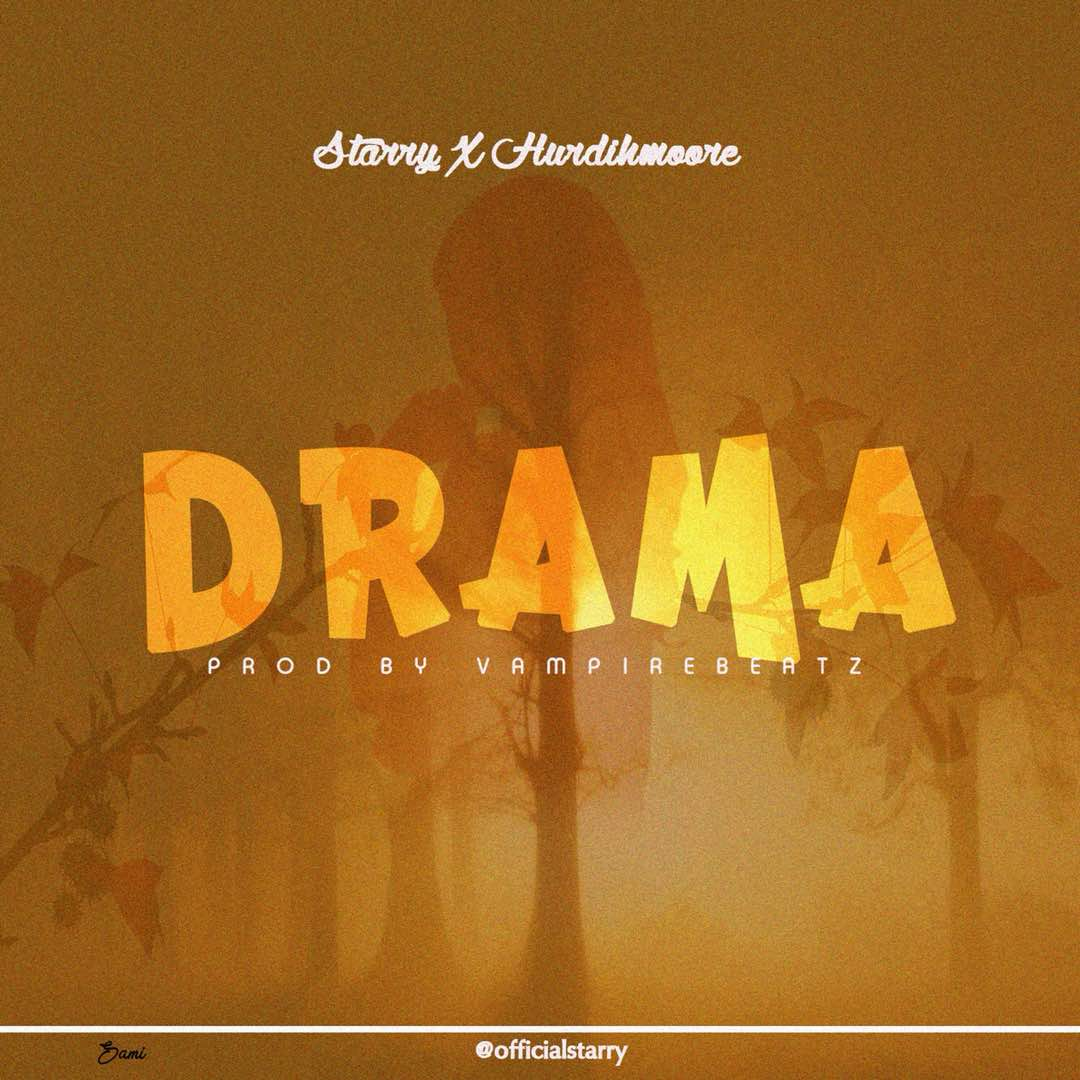 Premiere: Starry – Drama Ft. Hurdimoore | @OfficialStarry