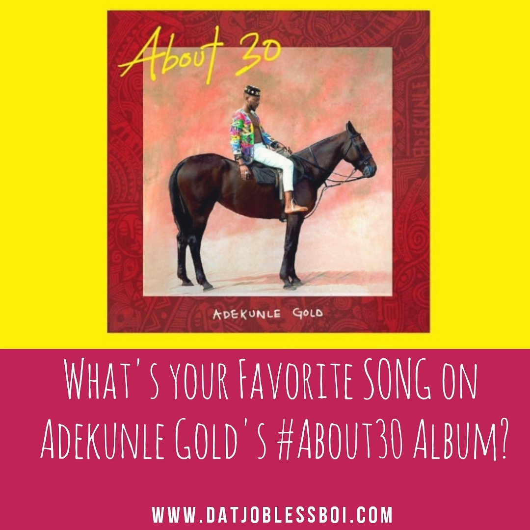 AlbumReview: What's your Favorite song on @adekunlegold's #About30 Album???