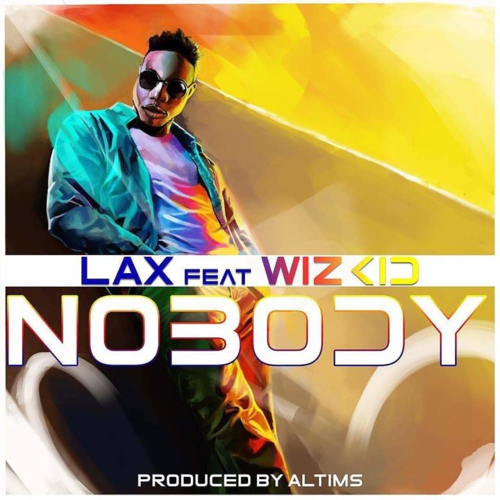 Song Of The Week: L.A.X ft. Wizkid – Nobody (prod. Altims)