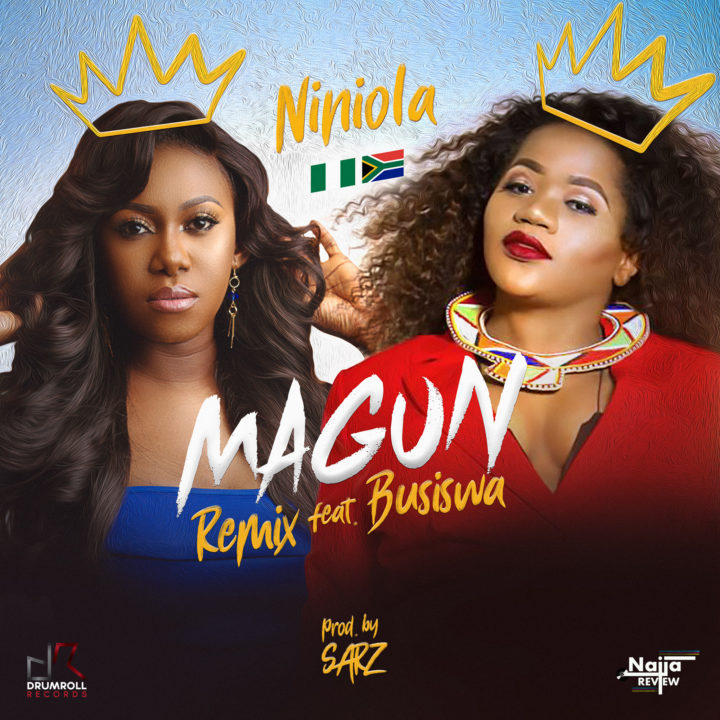 Music: Niniola Ft. Busiswa – Magun (Remix)