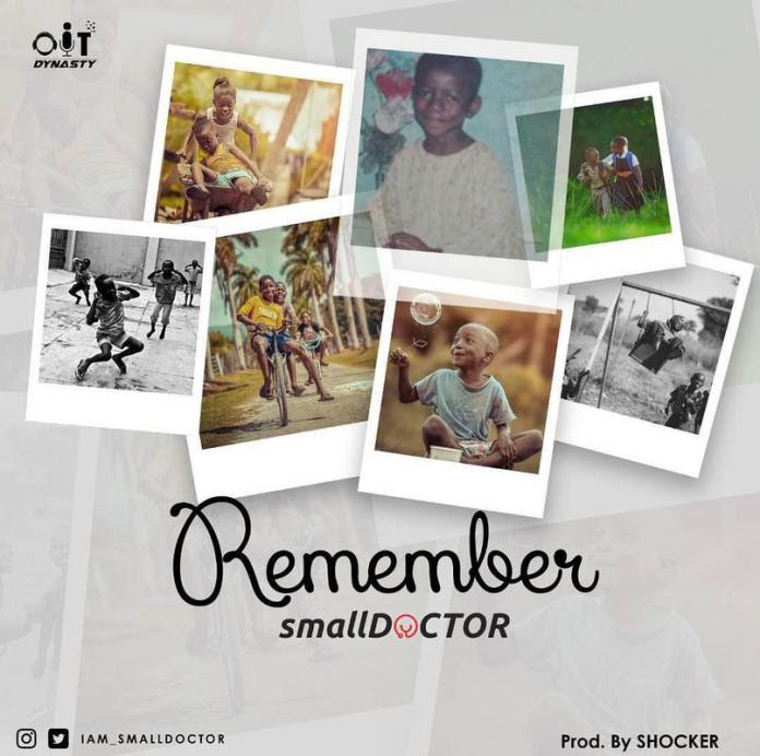Song Of The Week: Small Doctor – Remember (Prod. By Shocker)