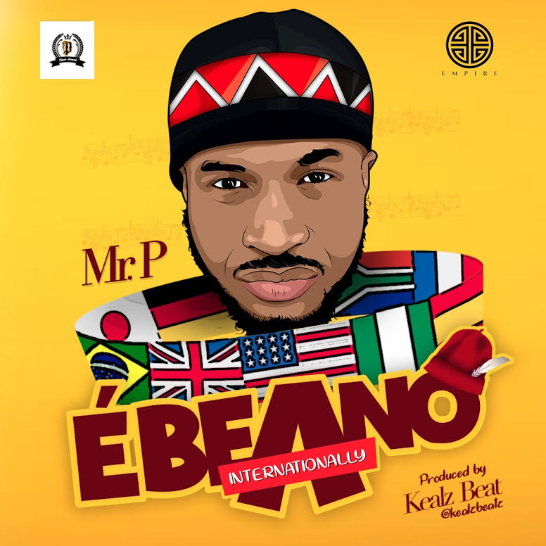 NEW MUSIC: MR. P – EBEANO (prod. Kealz Beat)