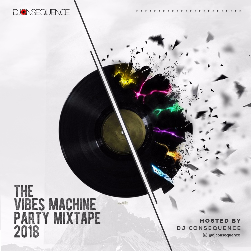 DJ Consequence – The Vibes Machine Party Mixtape 2018